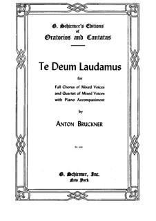 Te Deum Laudamus, WAB 45: Klavierauszug mit Singstimmen by Anton Bruckner