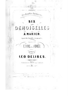 Six demoiselles à marier: Six demoiselles à marier by Léo Delibes