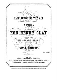 Hark, Through the Air: Hark, Through the Air by George Frederick Bristow