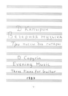 Evening Music (Three Pieces for Guitar): Evening Music (Three Pieces for Guitar) by Dmitri Capyrin