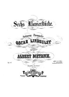 Sechs Klavierstücke, Op.6: Heft II, Nr.4-6 by Albert Hermann Dietrich