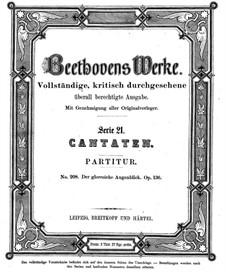 Der glorreiche Augenblick, Op.136: Der glorreiche Augenblick by Ludwig van Beethoven