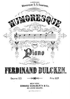 Humoreske für Klavier, Op.133: Humoreske für Klavier by Ferdinand Dulcken