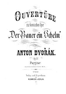 Der Bauer ein Schelm, B.67 Op.37: Der Bauer ein Schelm by Antonín Dvořák