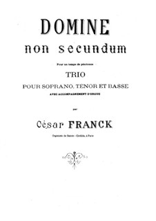 Domine non secundum. Trio: For soprano, tenor, bass and organ by César Franck