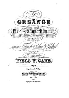 Sechs Lieder für Männerchor, Op.11: Sechs Lieder für Männerchor by Niels Wilhelm Gade