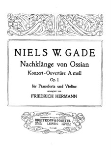Efterklange af Ossian (Nachklänge von Ossian). Ouvertüre, Op.1: Partitur für Violine und Klavier, Solo Stimme by Niels Wilhelm Gade