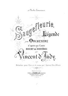 Saugefleurie, Op.21: Für Klavier, vierhändig by Vincent d' Indy