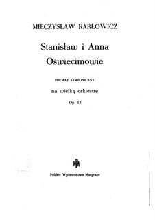 Stanisław i Anna Oświecimowie, Op.12: Stanisław i Anna Oświecimowie by Mieczysław Karłowicz