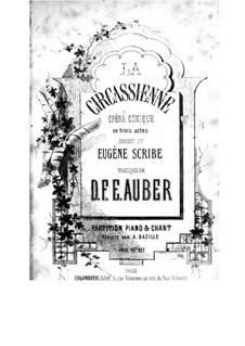 La circassienne: Akt I, Klavierauszug mit Singstimmen by Daniel Auber