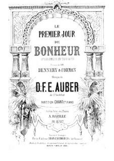 Le premier jour de bonheur: Akt I, Klavierauszug mit Singstimmen by Daniel Auber