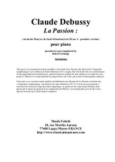 La Passion, extraite du Martyre de Saint Sébaistien for solo piano: La Passion, extraite du Martyre de Saint Sébaistien for solo piano by Claude Debussy