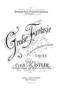 Grosse Fantasie für Harmonium (oder Orgel), Op.77: Grosse Fantasie für Harmonium (oder Orgel) by Cyrill Kistler