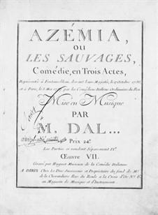 Azémia, ou Les sauvages: Azémia, ou Les sauvages by Nicolas-Marie d'Alayrac