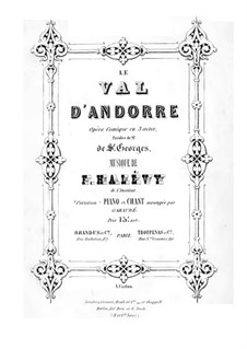 Le val d'Andorre: Overture and Act I, for Soloists, Choir and Piano by Fromental Halevy