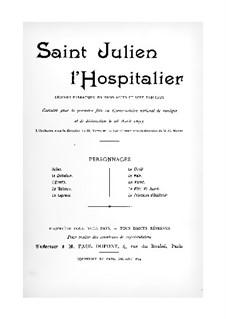 Saint Julien l'hospitalier: Akt I. Bearbeitung für Solisten, Chor und Klavier by Camille Erlanger