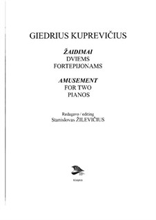 The Games for Two Pianoes, gk 034: The Games for Two Pianoes by Giedrius Kuprevičius