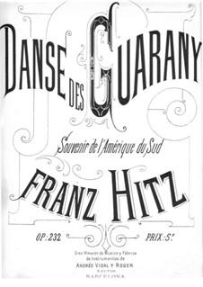 Danse des guarany, Op.232: Danse des guarany by Franz Hitz