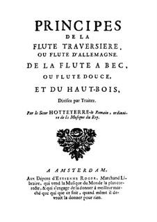 Principes de la flute, de la flute a bec, et du hautbois: Principes de la flute, de la flute a bec, et du hautbois by Jaques Hotteterre