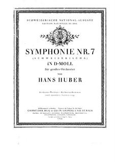 Sinfonie Nr.7 in d-Moll 'Schweizerische': Teile I-III by Hans Huber