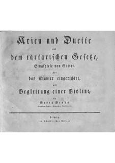 Das tartarische Gesetz. Arien und Duette für Stimmen, Violine und Basso Continuo: Das tartarische Gesetz. Arien und Duette für Stimmen, Violine und Basso Continuo by Georg Benda