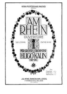 Am Rhein. Ouvertüre, Op.90: Am Rhein. Ouvertüre by Hugo Kaun