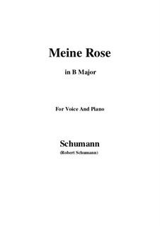 Sechs Gedichte und Requiem, Op.90: No.2 Meine Rose (B Major) by Robert Schumann
