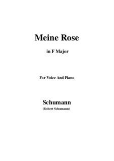 Sechs Gedichte und Requiem, Op.90: No.2 Meine Rose (F Major) by Robert Schumann