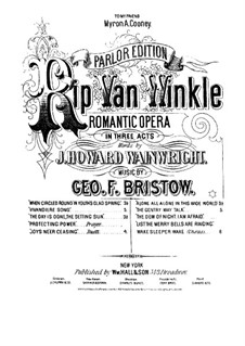 Rip Van Winkle, Op.22: Act III. Opening Choir 'Wake! Sleeper, Wake', for voices and piano by George Frederick Bristow