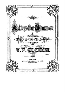 A Dirge for Summer: A Dirge for Summer by William Wallace Gilchrist