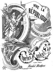 Vive la République. Concert Paraphrase: Für Klavier by Claude Melnotte