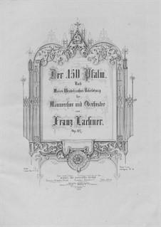 Psalm Nr.150 'Halleluja' für Männerchor und Orchester, Op.117: Psalm Nr.150 'Halleluja' für Männerchor und Orchester by Franz Paul Lachner