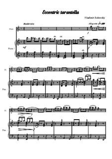 Чудаковатая тарантелла: Для флейты и фортепиано by Vladimir Solonskiy