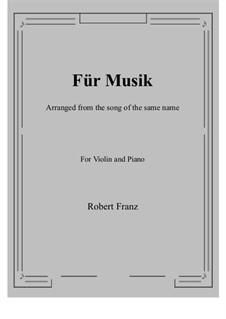 Sechs Lieder, Op.10: No.1 Für Musik, for Violin and Piano by Robert Franz