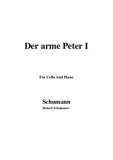 Romanzen und Balladen, Op.53: No.3 Der arme Peter (Poor Peter), Movement I, for Cello and Piano by Robert Schumann