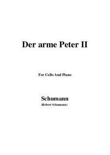 Romanzen und Balladen, Op.53: No.3 Der arme Peter (Poor Peter), Movement II, for Cello and Piano by Robert Schumann