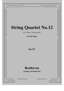 Streichquartett Nr.12 in Es-Dur, Op.127: Score, parts by Ludwig van Beethoven
