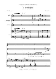 Drie Liederen op tekst van Eva Vleeskruyer voor sopraan, fluit, cello en piano: No.2 Deze zijde by Hans Bakker