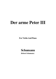 Romanzen und Balladen, Op.53: No.3 Der arme Peter (Poor Peter), Movement III, for Violin and Piano by Robert Schumann