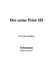 Romanzen und Balladen, Op.53: No.3 Der arme Peter (Poor Peter), Movement III, for Cello and Piano by Robert Schumann