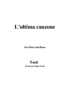 L'ultima canzone: Für Flöte und Piano by Francesco Paolo Tosti