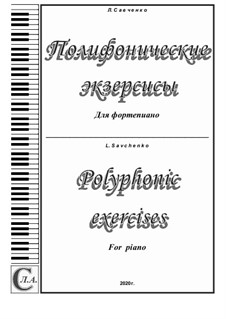 The album 'Polyphonic exercises' for piano: The album 'Polyphonic exercises' for piano by Larisa Savchenko