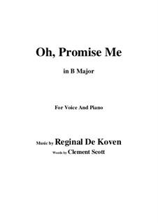 Oh Promise Me, Op.50: B Major by Reginald De Koven
