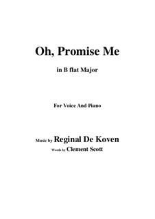 Oh Promise Me, Op.50: B flat Major by Reginald De Koven