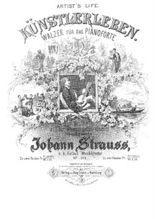 Künstlerleben, Op.316: Klavierauszug by Johann Strauss (Sohn)
