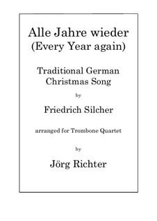 Alle Jahre wieder: Für Posaunenquartett by Friedrich Silcher