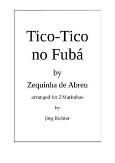 Tico-Tico no fubá: Für 2 Marimbaphone by Zequinha de Abreu