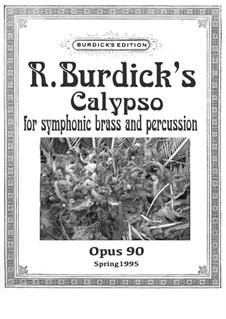 Calypso for Symphonic Brass, Op.90: Calypso for Symphonic Brass by Richard Burdick
