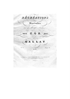 Récréations Musicales sur des motifs italiens pour cor seul, Op.44: Suite No.1 by Jacques François Gallay