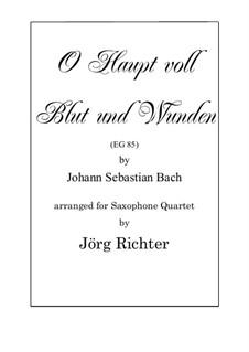 O Haupt voll blut und wunden: Für Saxophon Quartett by Johann Sebastian Bach